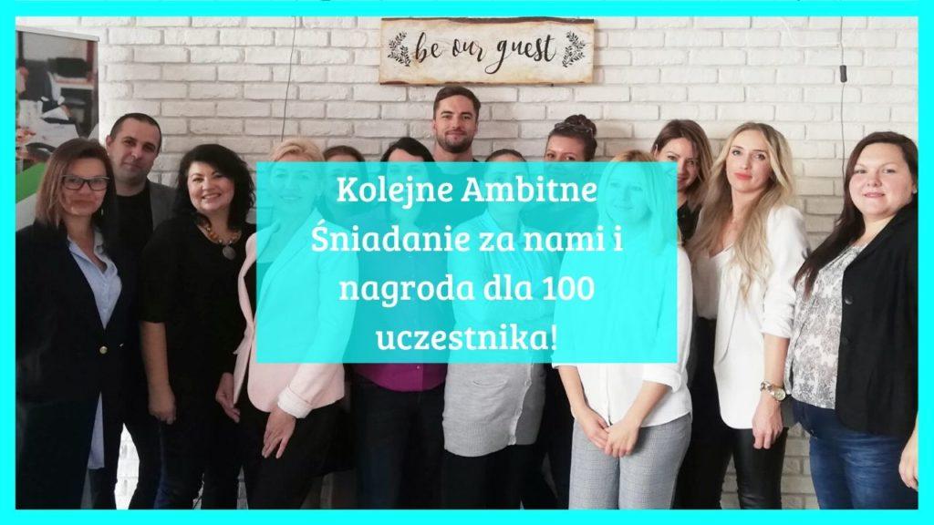 Kolejne Ambitne Śniadanie za nami i nagroda dla 100 uczestnika!