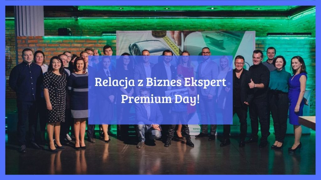 Relacja z Biznes Ekspert Premium Day!