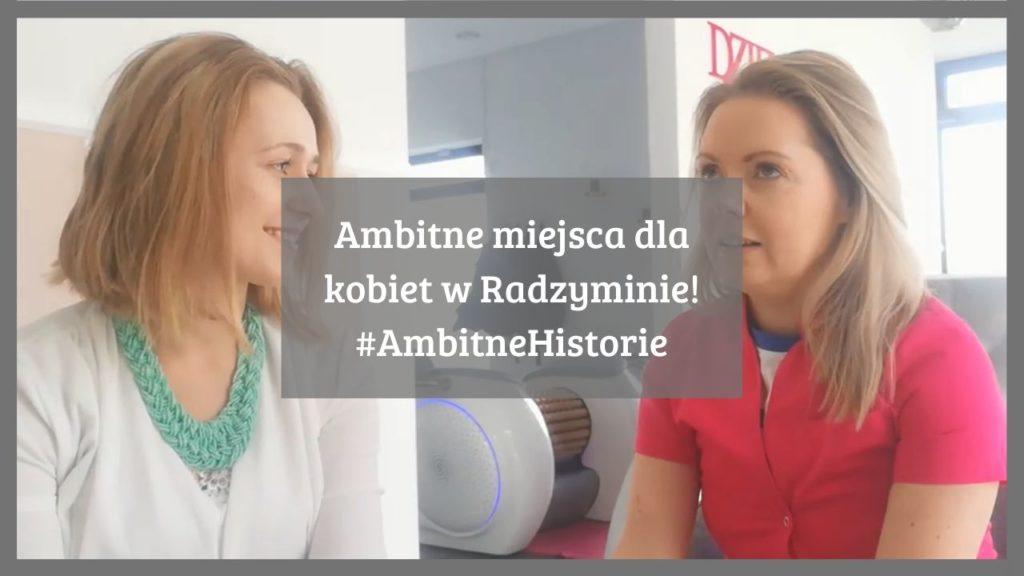 Ambitne miejsca dla kobiet w Radzyminie!#AmbitneHistorie