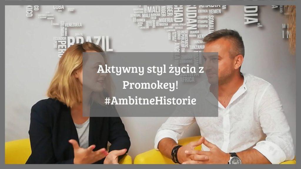 Aktywny styl życia z Promokey! #AmbitneHistorie