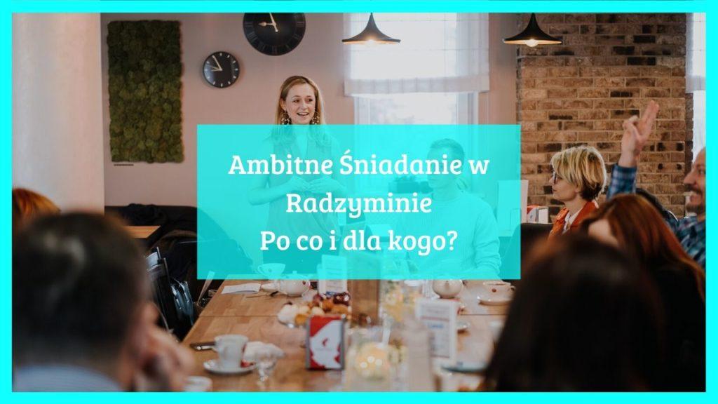 Ambitne Śniadanie w Radzyminie – po co i dla kogo