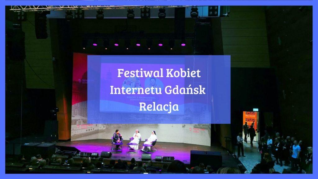 Festiwal Kobiet Internetu Gdańsk – relacja