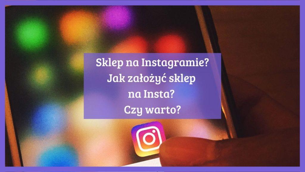Sklep na Instagramie Jak założyć sklep na Insta Czy warto