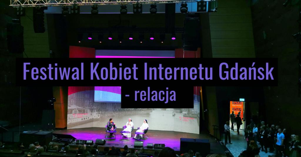 festiwal kobiet internetu relacja