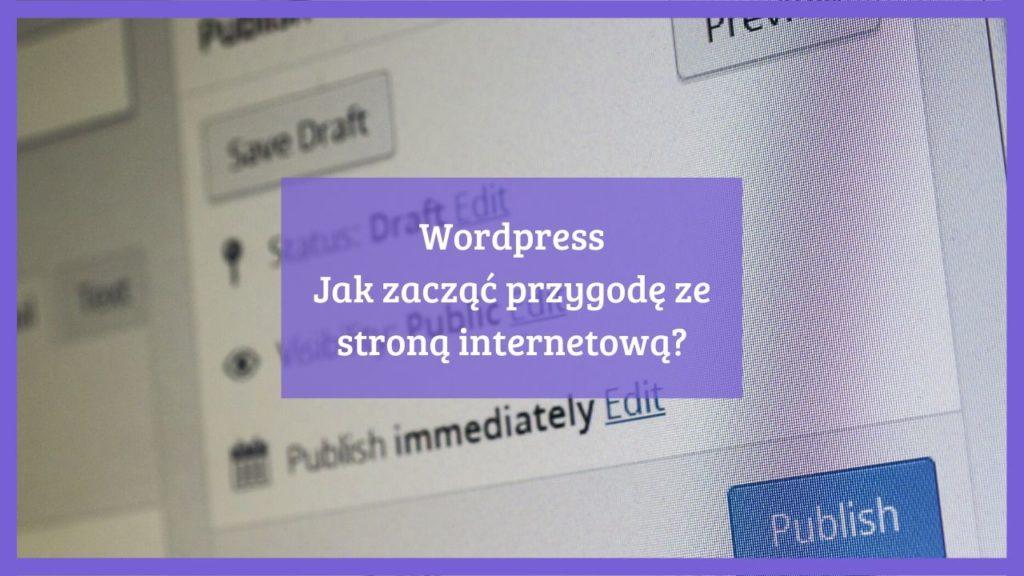 WordPress jak zacząć przygodę ze stroną internetową