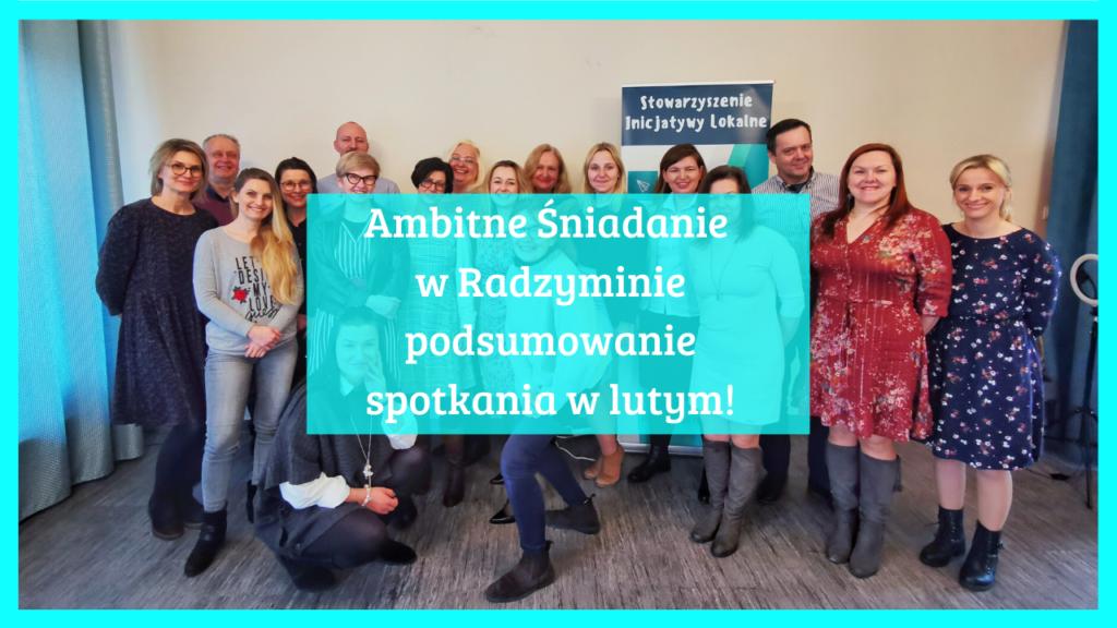 Ambitne Śniadanie w Radzyminie podsumowanie spotkania w lutym!
