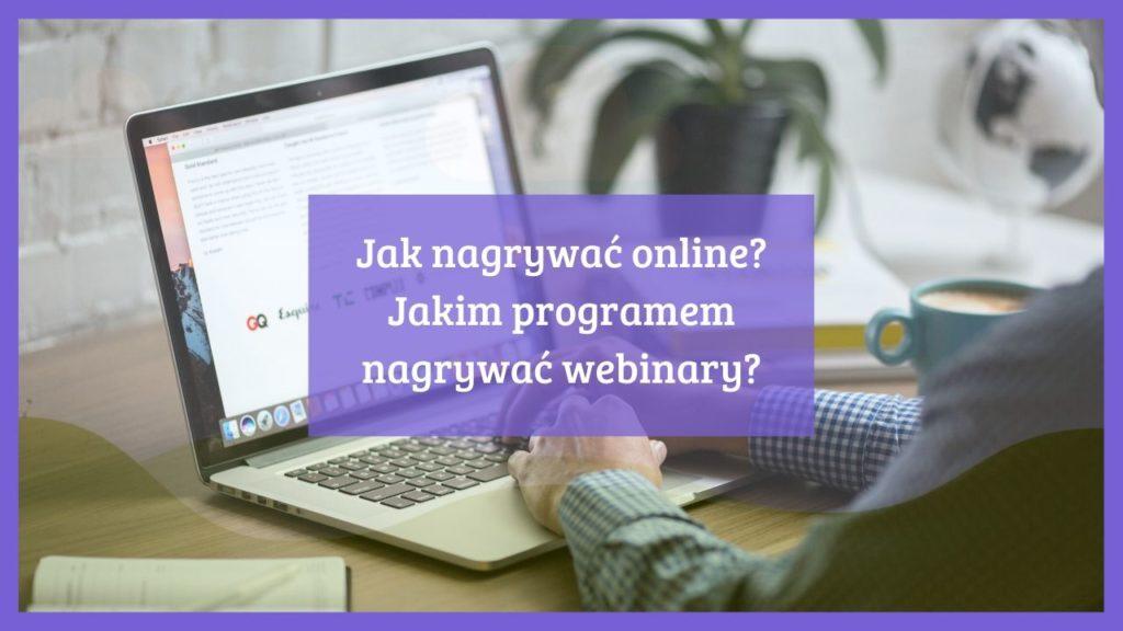 Jak nagrywać online Jakim programem nagrywać webinary, livy płatne i bezpłatne
