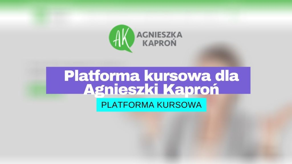 Platforma kursowa dla Agnieszki Kaproń