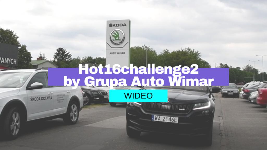 Realizacja wideo – Hot16challenge2 by Grupa Auto Wimar