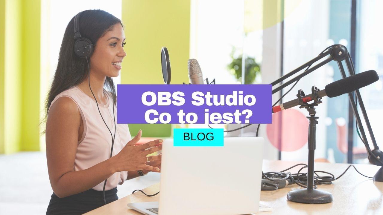OBS studio - krótki poradnik jak go używać.
