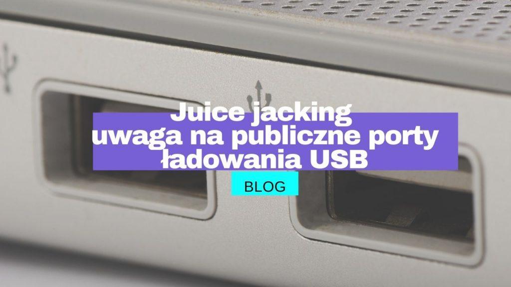 Juice jacking – uwaga na publiczne porty ładowania USB wpis