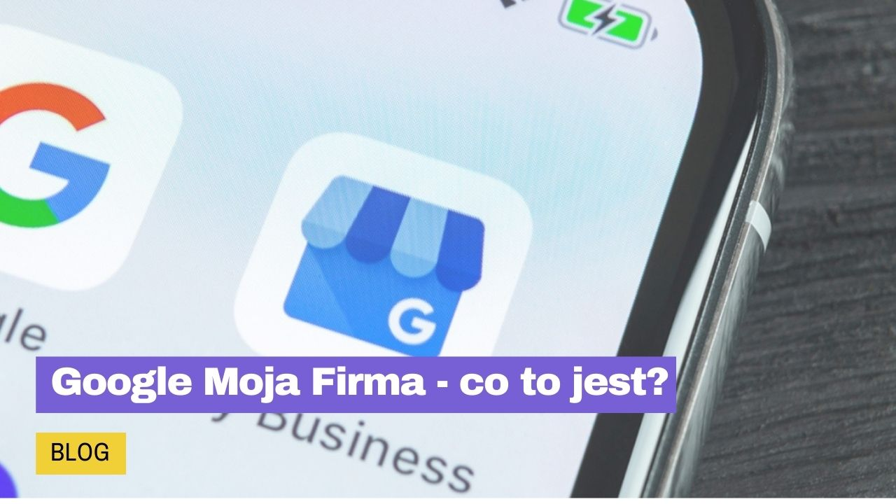 Google Moja Firma - co to jest?