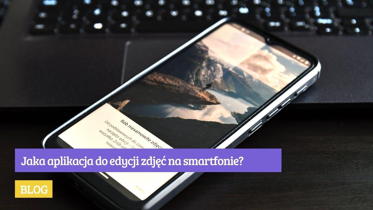 Jaka aplikacja do edycji zdjęć na smartfonie
