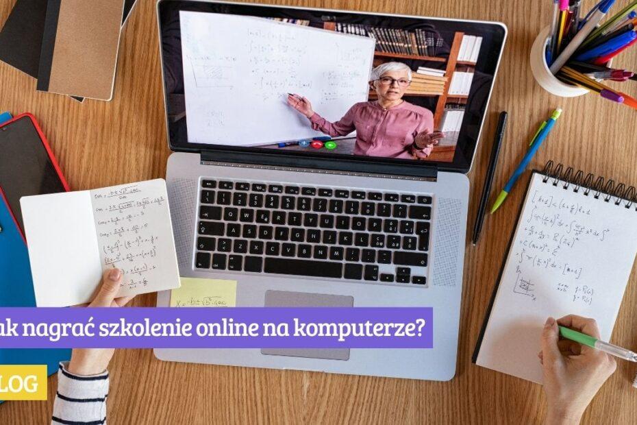 Jak nagrać szkolenie online na komputerze?